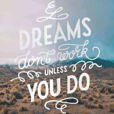 If You Work Hard and Do, Dreams Come True