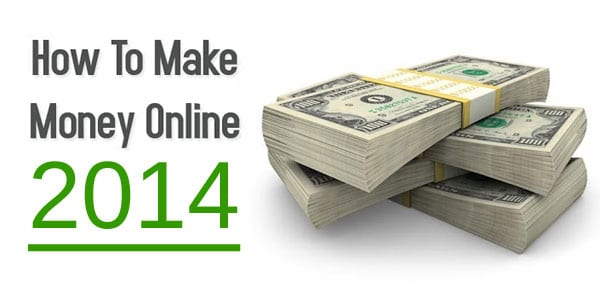 How To Make Money Online in 2014