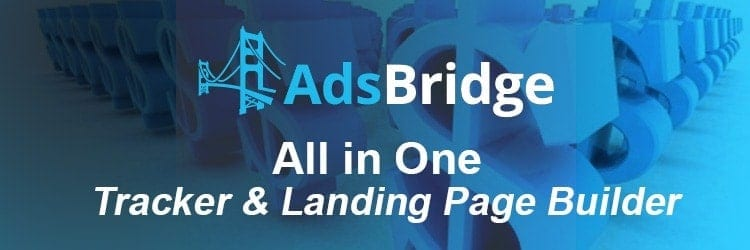 AdsBridge – Maximize Your Income With an All-in-one Tracker & Landing Page Builder