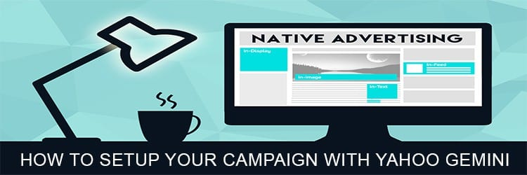 Introduction to Native Advertising and How to Setup A Campaign on Gemini