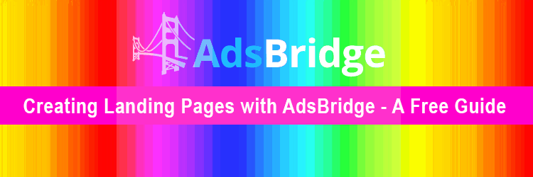How To Create Landers With AdsBridge - Step by Step Guide