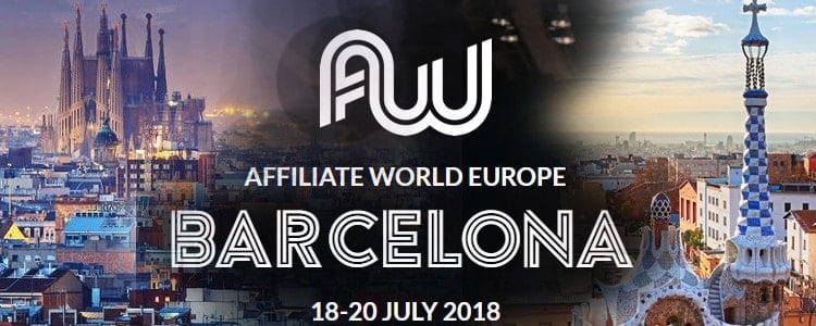 Affiliate World – BARCELONA 2018!! The #1 Internet Marketing Conference with REAL affiliates