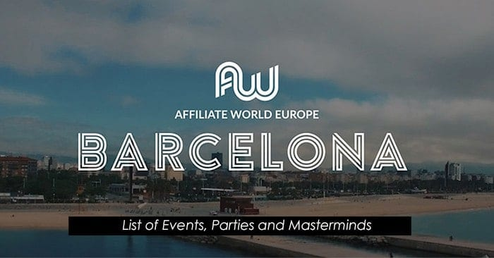 Affiliate World Europe 2018 – List of Parties, Events & Masterminds