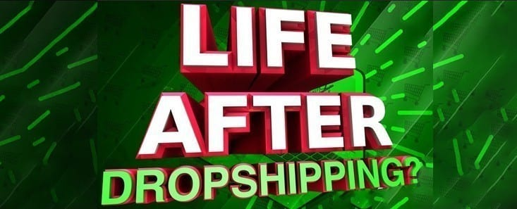 Life After Drop Shipping – The Best Alternative to the Shopify Craze