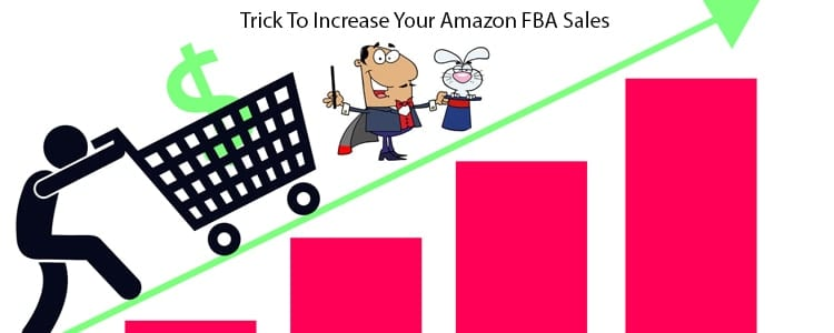 Use This Trick to Increase Your Amazon FBA Sales