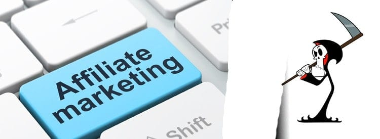 Is Affiliate Marketing Dead?   (2019 Edition)