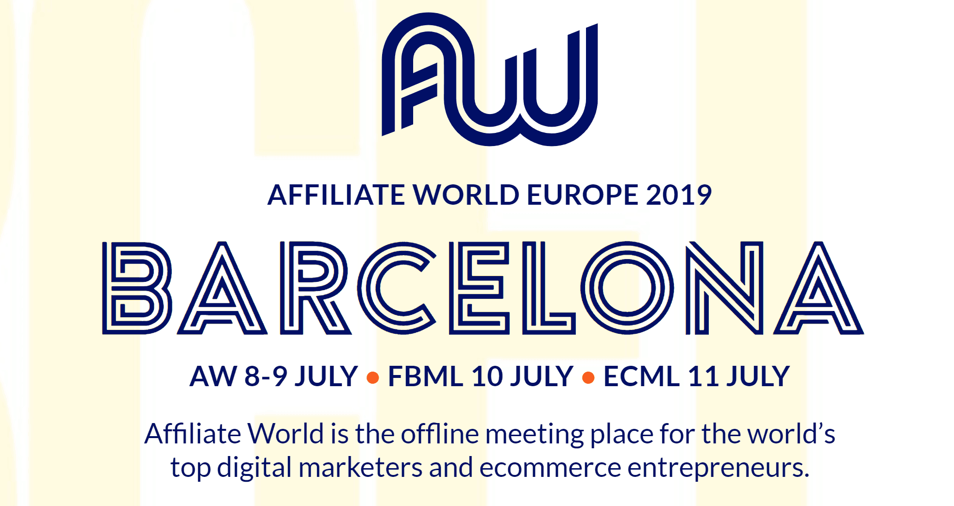 THE ULTIMATE GUIDE TO  AFFILIATE WORLD EUROPE 2019