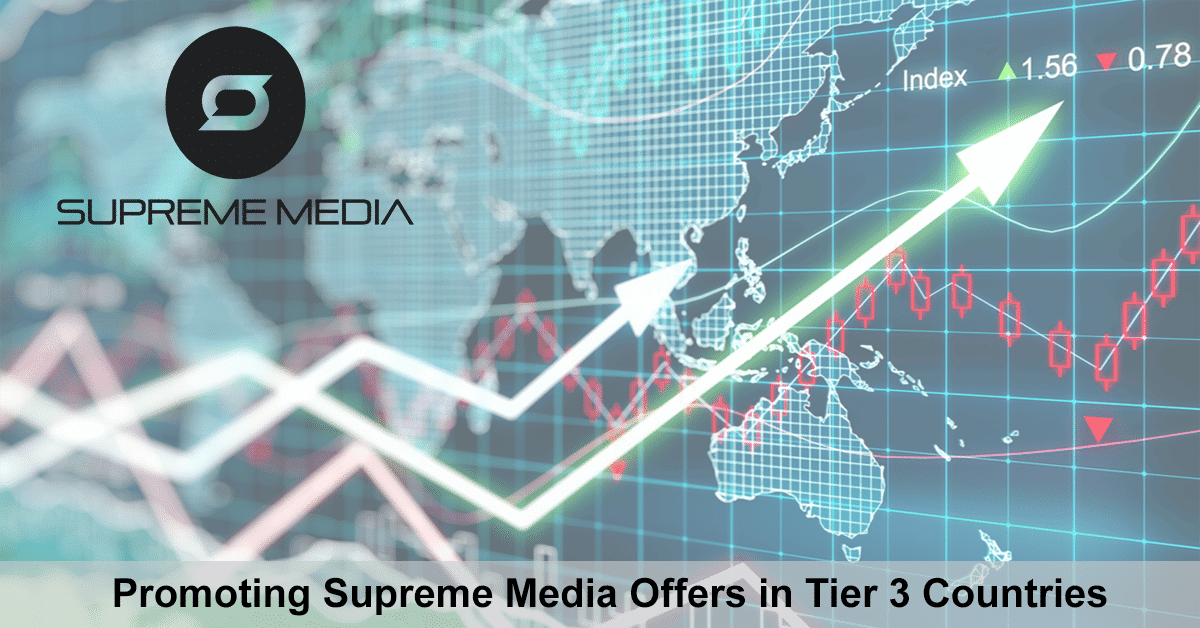 How to promote Supreme Media Financial Offers Targeting Tier 3 GEOs